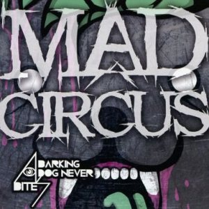 A Barking Dog Never Bites - MAD CIRCUS cover art