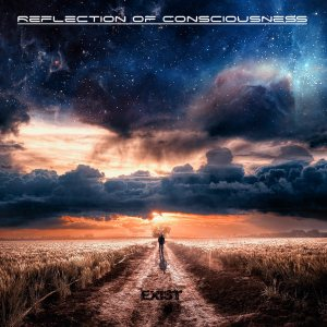 Reflection of Consciousness - Exist cover art