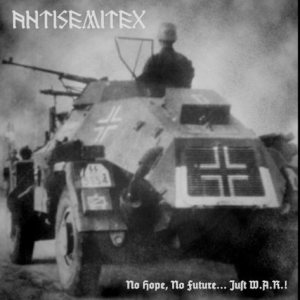 Antisemitex - No Hope, No Future... Just W.A.R.! cover art