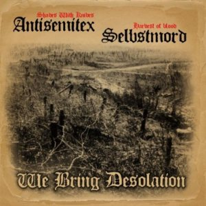 Selbstmord / Antisemitex - We Bring Desolation cover art