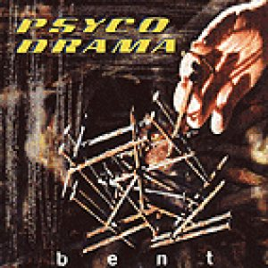 Psyco Drama - Bent cover art