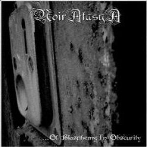 Noiratasya - ...Of Blasphemy, in Obscurity cover art