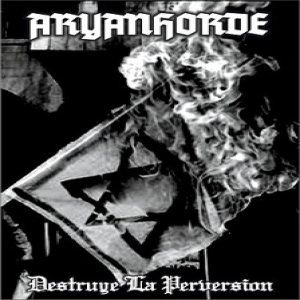 Aryanhorde - Destruye La Perversion cover art