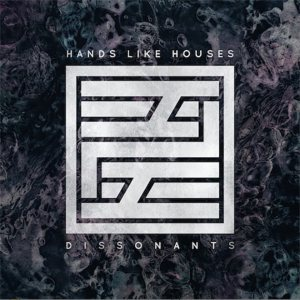 Hands Like Houses - Dissonants cover art
