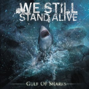 We Still Stand Alive - Gulf of Sharks cover art