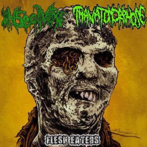 Thanatomorphose / Insectivore - Flesh Eaters cover art