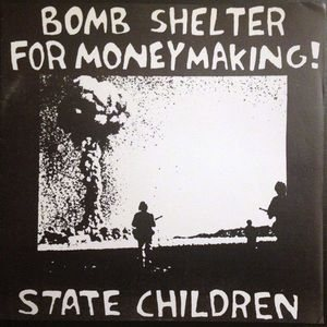 State Children - Bomb Shelter for Money Making! cover art