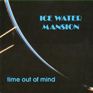 Ice Water Mansion - Time Out of Mind cover art