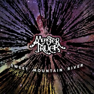 Monster Truck - Sweet Mountain River cover art