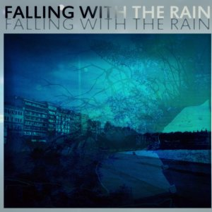 Falling With The Rain - Escape from Reality cover art