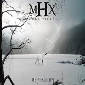 M.H.X's Chronicles - The Preface cover art