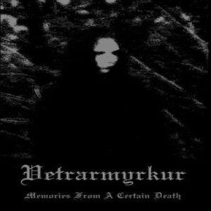 Vetrarmyrkur - Memories from a Certain Death cover art
