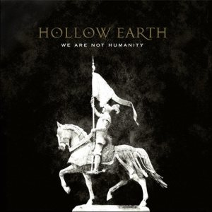Hollow Earth - We Are Not Humanity cover art