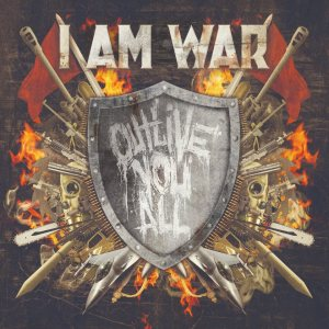 I Am War - Outlive You All cover art