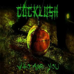 Cocklush - Who Are You cover art