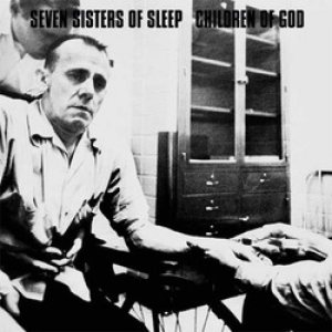 Seven Sisters of Sleep - Seven Sisters of Sleep / Children of God cover art