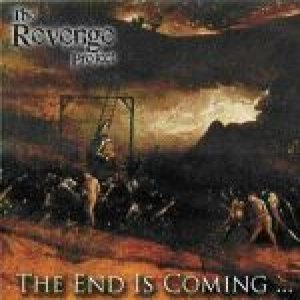 The Revenge Project - The End Is Coming... cover art