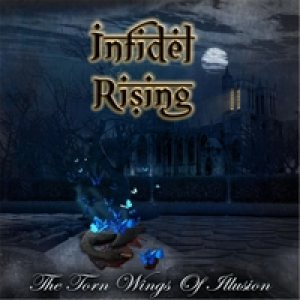 Infidel Rising - The Torn Wings of Illusion cover art