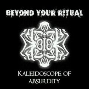 Beyond Your Ritual - Kaleidoscope of Absurdity cover art