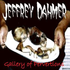 Jeffrey Dahmer - Gallery of Perversion cover art