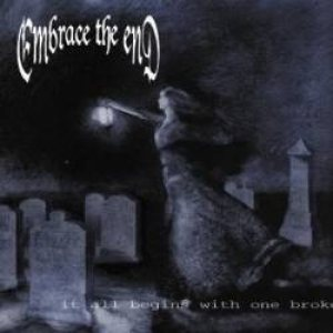 Embrace The End - It All Begins With One Broken Dream cover art