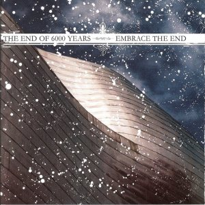 The End Of Six Thousand Years / Embrace The End - The End of Six Thousand Years Vs. Embrace the End cover art