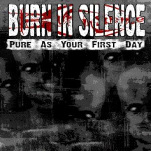 Burn In Silence - Pure As Your First Day cover art