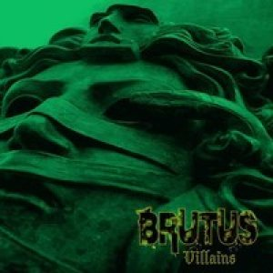 Brutus - Villains cover art