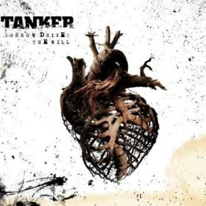 Tanker - Sorrow Drives the Will cover art