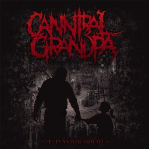 Cannibal Grandpa - Feed Your Food cover art