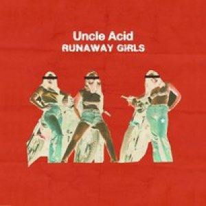 Uncle Acid and the Deadbeats - Runaway Girls cover art