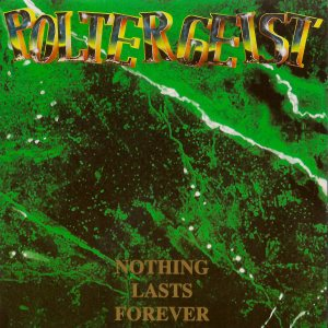 Poltergeist - Nothing Lasts Forever cover art