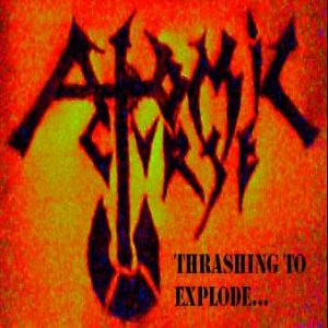 Atomic Curse - Thrashing to Explode Rehearsal cover art