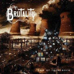 Brutality - Sea of Ignorance cover art