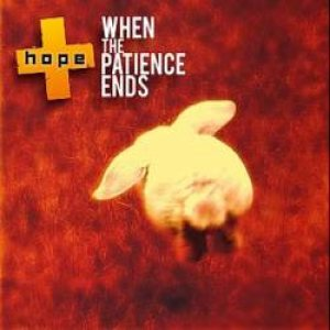 Hope - When the Patience Ends cover art