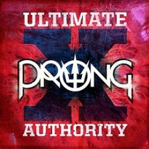 Prong - Ultimate Authority cover art