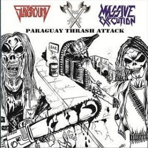 Massive Execution - Paraguay Thrash Attack cover art
