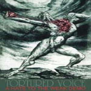 Tortured Voice - A Hate to the Weak cover art