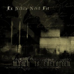 Wrath Is Evergreen - Ex Nihilo Nihil Fit cover art