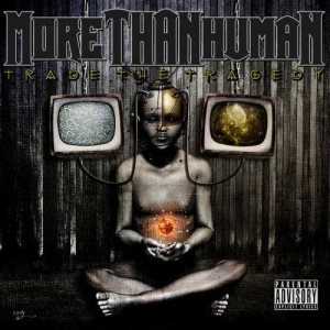 More Than Human - Trade the Tragedy cover art