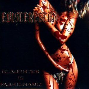 Eviscereecon - Slaughter Is Fashionably cover art