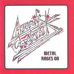 Atomik Cocktail - Metal Rages On cover art