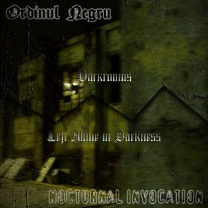 Nocturnal Invocation / Ordinul Negru - Darkrooms / Left Alone in Darkness cover art