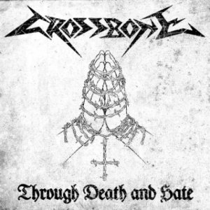 Crossbone - Through Death and Hate cover art