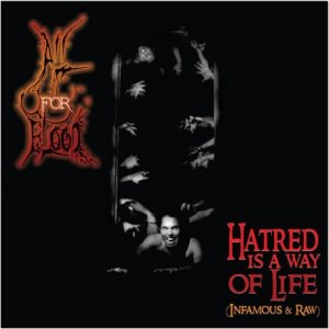 All For Blood - Hatred Is a Way of Life (Infamous & Raw) cover art
