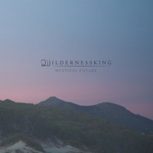 Wildernessking - Mystical Future cover art