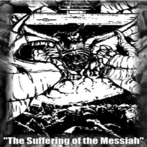 Black Angel / Neverchrist - The Suffering of the Messiah cover art