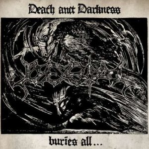 Degial - Death and Darkness Buries All.... cover art