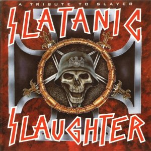 Various Artists - Slatanic Slaughter: a Tribute to Slayer cover art