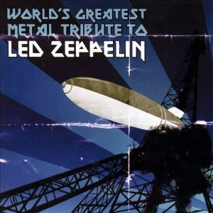 Various Artists - World's Greatest Metal Tribute to Led Zeppelin cover art